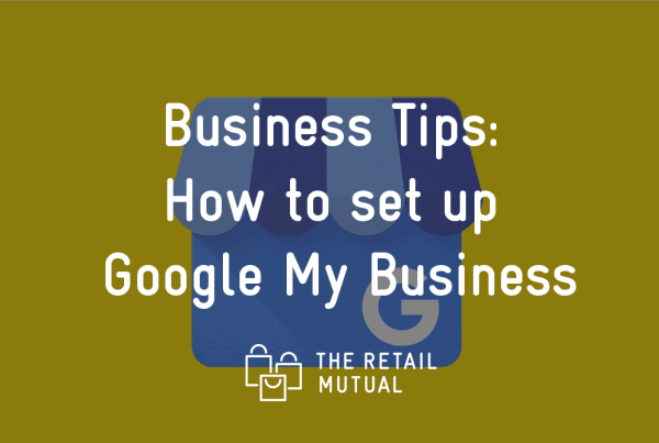 Google My Business The Retail Mutual blog image