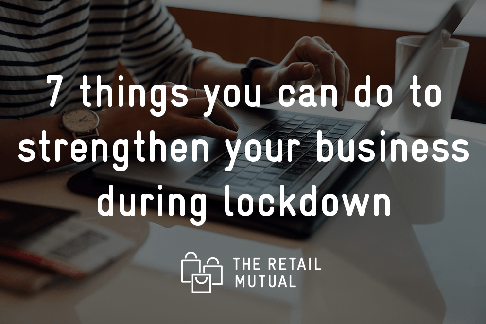 Things to do for your business in lockdown The Retail Mutual blog image
